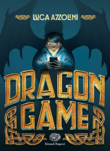 Dragon Game - Azzolini | Einaudi Ragazzi