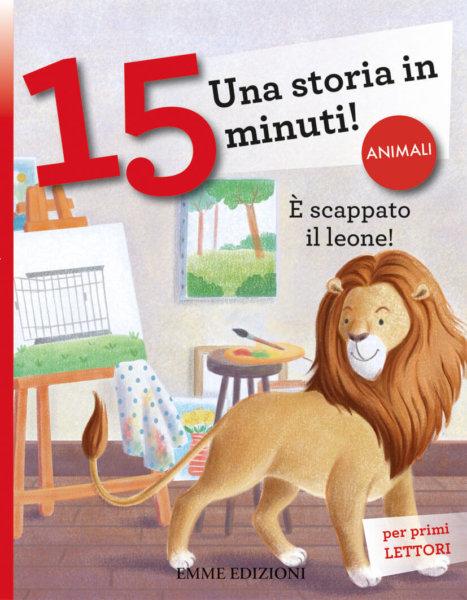 È scappato il leone! - Campello/Gregori | Emme Edizioni