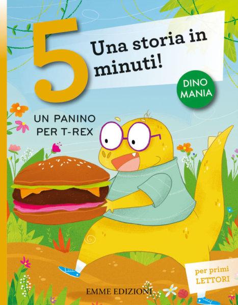 Un panino per  T- rex - Bordiglioni/Battiloro | Emme Edizioni