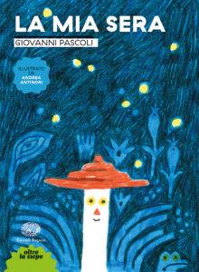 La mia sera - Pascoli/Antinori | Einaudi Ragazzi