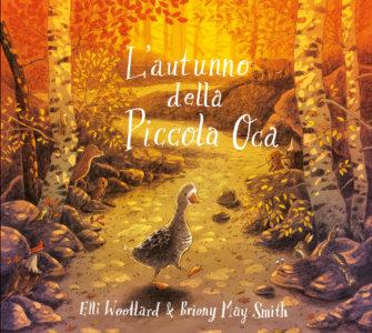 L'autunno della Piccola Oca - Woollard/Smith | Emme Edizioni