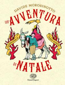 Un'avventura di Natale - Morosinotto/Visintin | Einaudi Ragazzi