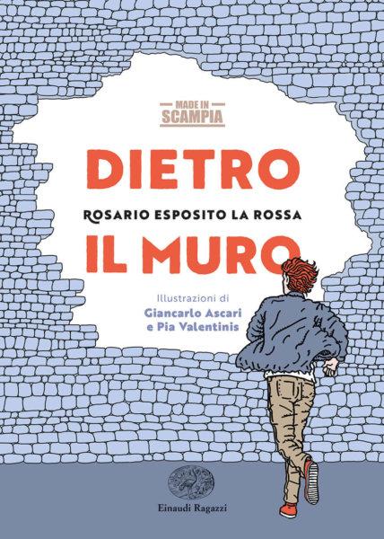 Dietro il muro - Esposito La Rossa/Ascari e Valentinis | Einaudi Ragazzi