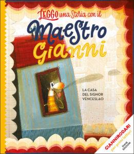 La casa del signor Venceslao - Rodari/Cantone | Emme Edizioni