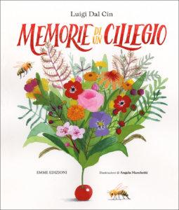 Memorie di un ciliegio - Dal Cin/Marchetti | Emme Edizioni