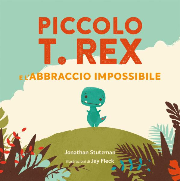 Piccolo T. Rex e l'abbraccio impossibile - Stutzman/Fleck | Emme Edizioni