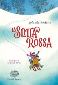 La slitta rossa - Restano/Ruta | Einaudi Ragazzi