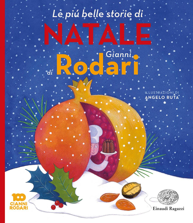 Poesia Natale Rodari.Le Piu Belle Storie Di Natale Di Gianni Rodari Rodari Ruta Einaudi Ragazzi