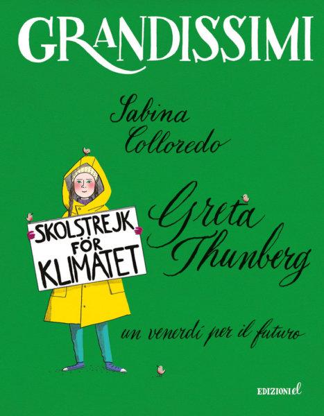 Greta Thunberg, un venerdì per il futuro - Colloredo/Not   Edizioni EL