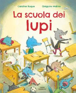 La scuola dei lupi - Roque/Mabire | Emme Edizioni