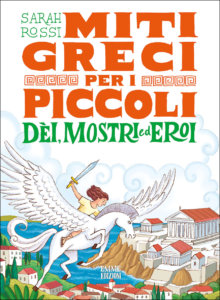 Miti greci per i piccoli - Dèi, mostri ed eroi - Rossi,Bongini | Emme Edizioni