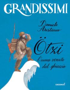 Ötzi, l'uomo venuto dal ghiaccio - Aristarco/Ruta | Edizioni EL