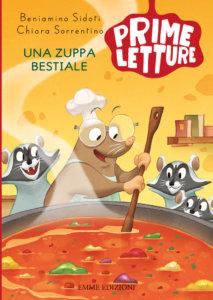 Una zuppa bestiale - Sidoti,Sorrentino/Fornaciari | Emme Edizioni
