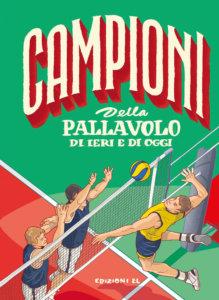 Campioni della pallavolo di ieri e di oggi - Bratti, Fiorin | Edizioni EL