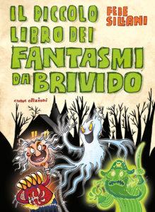 Il piccolo libro dei fantasmi da brivido - Sillani | Emme Edizioni