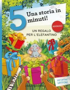 Un regalo per l'elefantino - Campello,Fiorin | Emme Edizioni