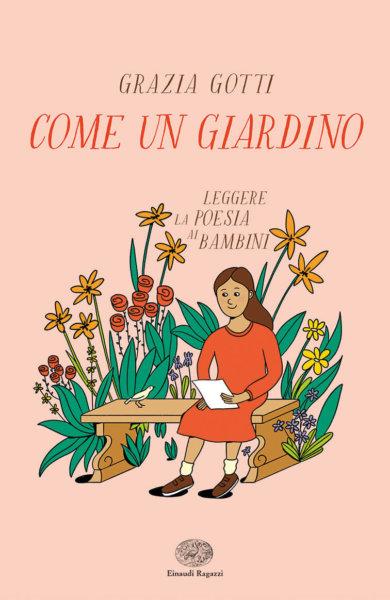 Come un giardino - Leggere la poesia ai bambini - Gotti   Einaudi Ragazzi