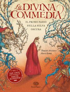 La Divina Commedia - Il primo passo nella selva oscura - Aristarco/Somà | Einaudi Ragazzi