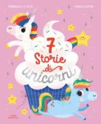 7 storie di unicorni - Lepetit/Caprini | Emme Edizioni