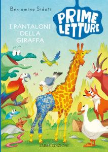 I pantaloni della giraffa - Sidoti/Fornaciari | Emme Edizioni
