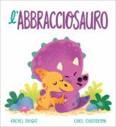 L'Abbracciosauro - Bright/Chatterton | Emme Edizioni