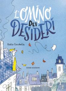 L'omino dei desideri - Cocchella/Lauciello | Emme Edizioni