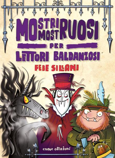 Mostri mostruosi per lettori baldanzosi - Sillani | Emme Edizioni