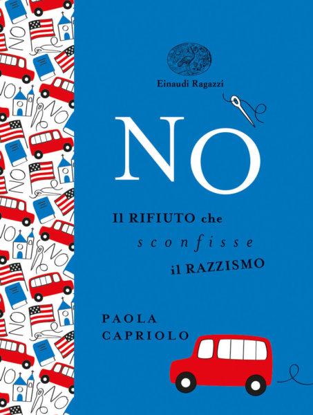 No - Il rifiuto che sconfisse il razzismo - Capriolo | Einaudi Ragazzi