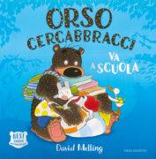 Orso Cercabbracci va a scuola - Melling | Emme Edizioni