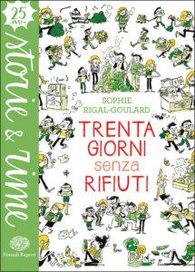 Trenta giorni senza rifiuti - Rigal-Goulard/de Monti | Einaudi Ragazzi