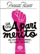 A pari merito - Più diritti per le ragazze, più libertà per tutti! - Celi | Einaudi Ragazzi