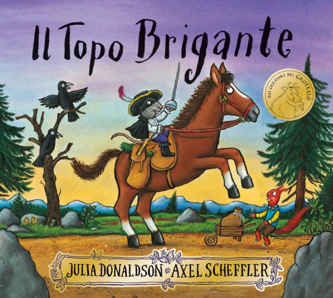 Il Topo Brigante - Donaldson/Scheffler | Emme Edizioni