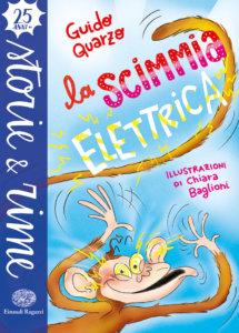 La scimmia elettrica - Quarzo/Baglioni | Einaudi Ragazzi