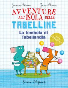 La tombola di Tabellandia - Pettarin,Olivieri/Guicciardini | Emme Edizioni