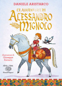 Le avventure di Alessandro Mignolo - Aristarco/Ferrario | Einaudi Ragazzi