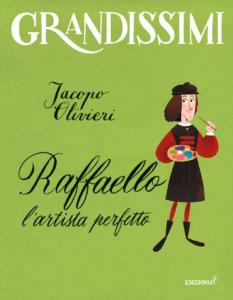 Raffaello, l'artista perfetto - Olivieri/Castellani | Edizioni EL