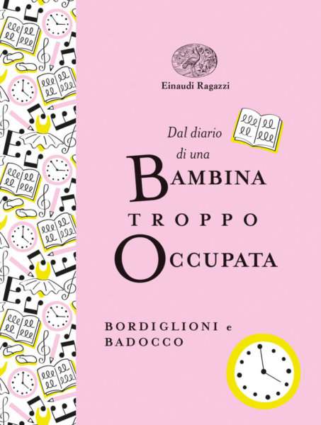 Dal diario di una bambina troppo occupata - Bordiglioni,Badocco | Einaudi Ragazzi