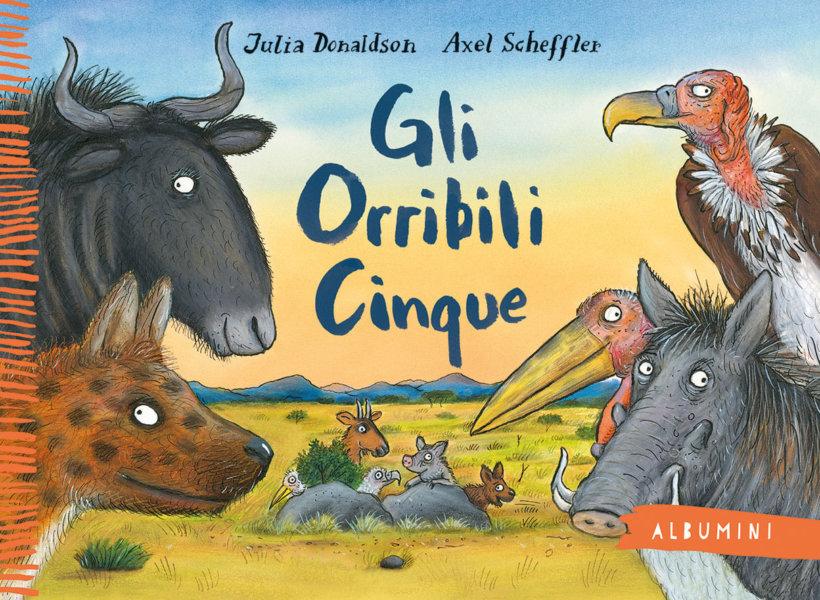 Gli Orribili Cinque - Donaldson/Scheffler | Emme Edizioni
