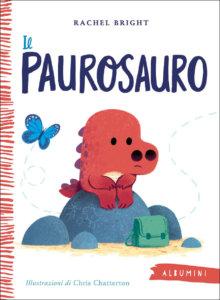 Il Paurosauro - Bright/Chatterton | Emme Edizioni