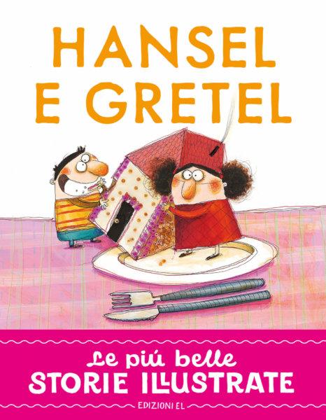 Hansel e Gretel - Piumini/Cantone   Edizioni EL