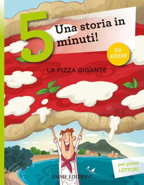 La pizza gigante - Campello/Fiorin | Emme Edizioni