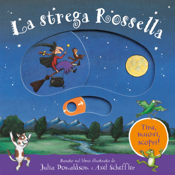 La strega Rossella - Tira, muovi, scopri! - Donaldson/Scheffler | Emme Edizioni