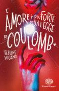 L'amore è più forte della legge di Coulomb - Viganò | Einaudi Ragazzi