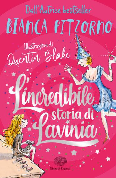 L'incredibile storia di Lavinia - Pitzorno/Blake | Einaudi Ragazzi
