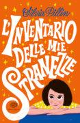 L'inventario delle mie stranezze - Pillin | Einaudi Ragazzi