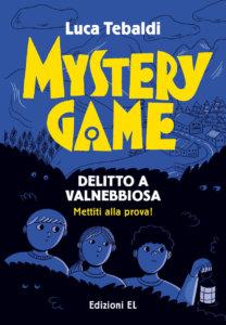 Mystery Game - Delitto a Valnebbiosa - Tebaldi/ Rizzato | Edizioni EL