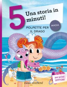 Polpette per il drago - Campello/Cerri | Emme Edizioni