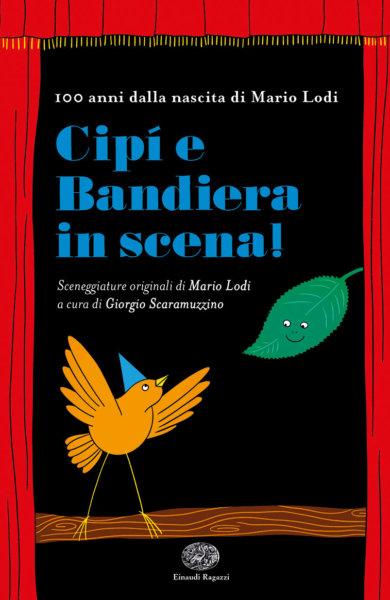 Cipì e Bandiera in scena! - Lodi,Scaramuzzino/Rizzato | Einaudi Ragazzi