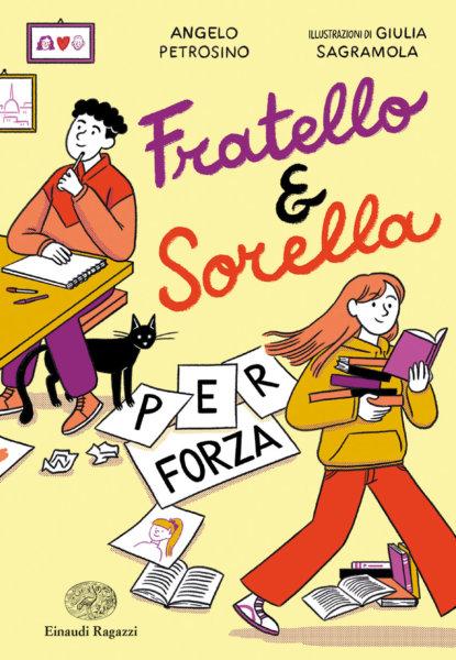 Fratello e sorella per forza - Petrosino/Sagramola | Einaudi Ragazzi
