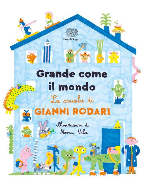 Grande come il mondo - La scuola di Gianni Rodari - Rodari/Vola | Einaudi Ragazzi